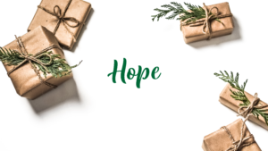 The Gift of Hope // December 2, 2018